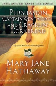 Review Persuasion, Captain Wentworth and Cracklin' Cornbread by Mary Jane Hathaway