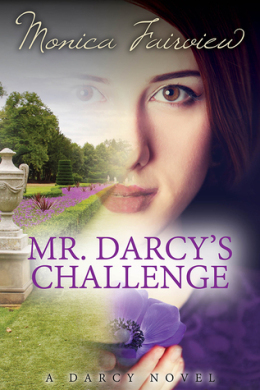 Yours Affectionately: Mr. Darcy's Challenge by Monica Fairview