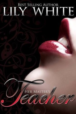 One messed up story with no romance – Her Master's Teacher by Lily White
