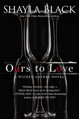 Over the top, sweetly erotic … Ours to Love by Shayla Black #review