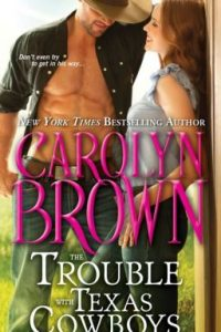 Review The Trouble with Texas Cowboys by Carolyn Brown