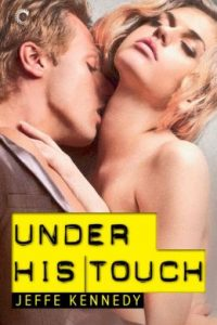 Under His Touch by Jeffe Kennedy