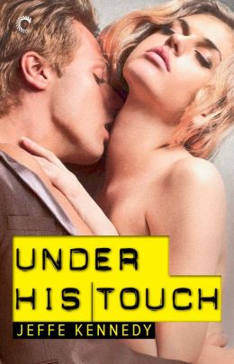 Intense, Age Difference Romance – Under His Touch by Jeffe Kennedy #review