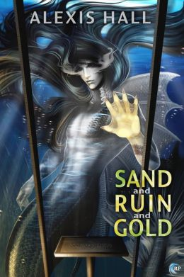 Sand and Ruin and Gold by Alexis Hall #Review #Afternoon Delight