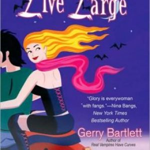 Real Vampires Live Large by Gerry Bartlett #Review