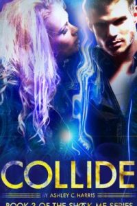Collide by Ashley C. Harris