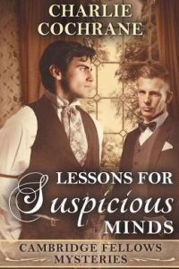 Lessons for Suspicious Minds by Charlie Cochrane