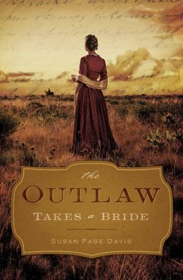 The Outlaw Takes a Bride by Susan Page Davis #YoursAffectionately #Review