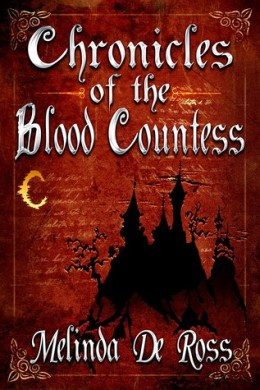 Chronicles of the Blood Countess by Melinda De Ross #Review
