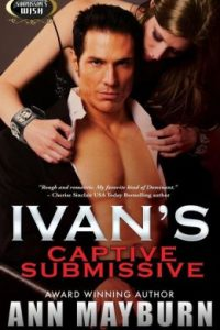 Ivan's Captive Submissive by Ann Mayburn