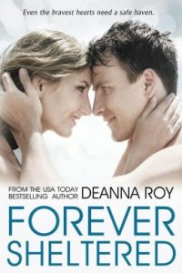 Forever Sheltered by Deanna Roy