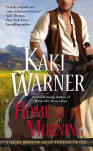 Home by Morning by Kaki Warner
