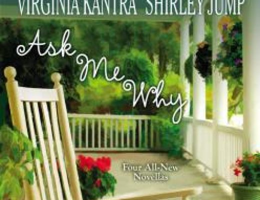 Ask Me Why by Jodi Thomas, Marie Force, Shirley Jump, and Virginia Kantra #Review