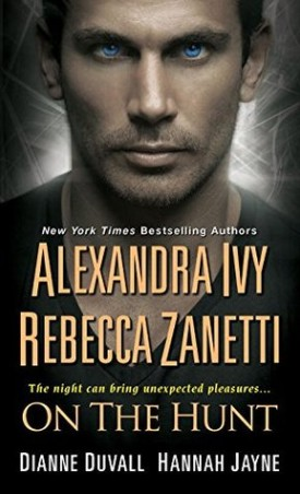 On the Hunt by Alexandra Ivy, Dianne Duvall, Hannah Jayne, Rebecca Zanetti