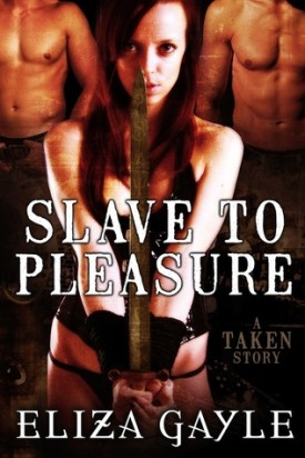 Slave to Pleasure by Eliza Gayle