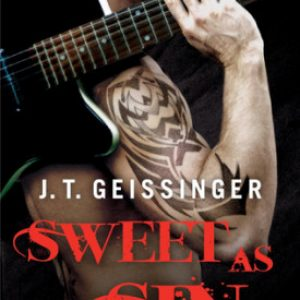 Sweet to begin, creepy in the end! Sweet as Sin by J.T. Geissinger #Review