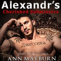 Alexandr's Cherished Submissive by Ann Mayburn