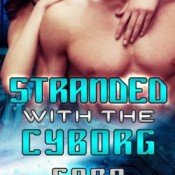Stranded with the Cyborg by Cara Bristol #Review #AfternoonDelight