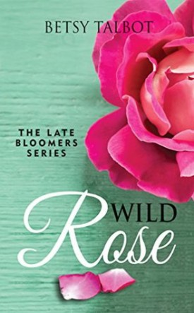 Wild Rose by Betsy Talbot