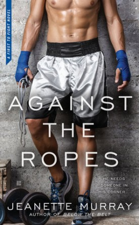 Against the Ropes by Jeanette Murray