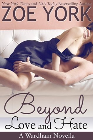 Beyond Love and Hate by Zoe York #Review #AfternoonDelight