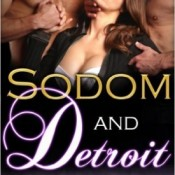 Afternoon Delight: Sodom and Detroit by Ann Mayburn