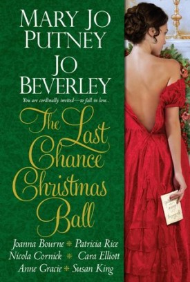 The Last Chance Christmas Ball by Anne Gracie, Cara Elliott, Jo Beverley, Joanna Bourne, Mary Jo Putney, Nicola Cornick, Patricia Rice, Susan King