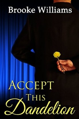 Accept This Dandelion by Booke Williams