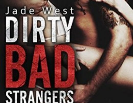 Dirty Bad Strangers by Jade West