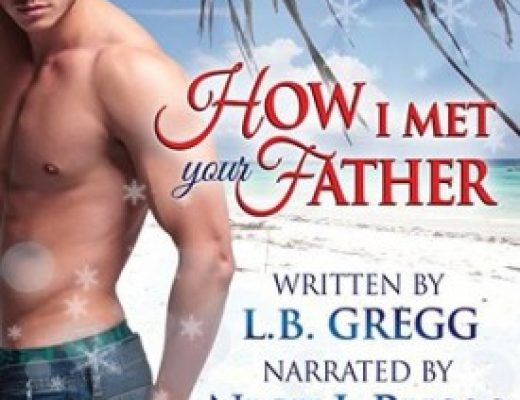 How I Met Your Father by LB Gregg, Narrator Nick J Russo #Review #HolidayDelight