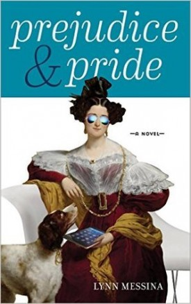 Prejudice & Pride by Lynn Messina #Review