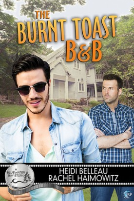The Burnt Toast B&B by Heidi Belleau, Rachel Haimowitz