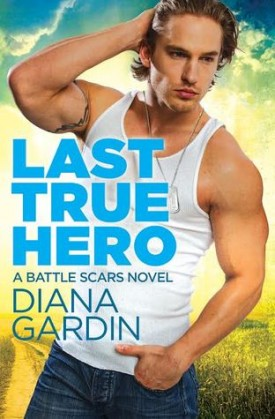 Last True Hero by Diana Gardin