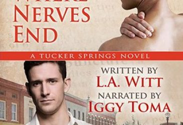 Where Nerves End by L.A. Witt #Review #AudioReview