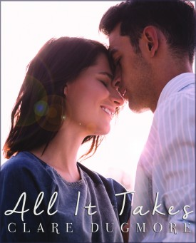 All It Takes by Clare Dugmore