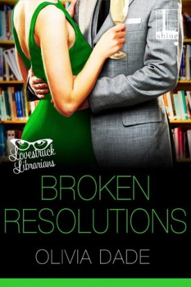 Broken Resolutions by Olivia Dade #AfternoonDelight