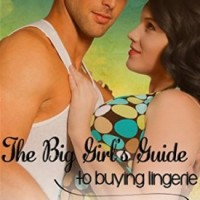 The Big Girl's Guide to Buying Lingerie by Amie Stuart