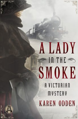 A Lady in the Smoke by Karen Odden