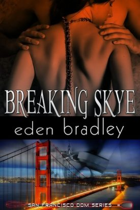 Breaking Skye by Eden Bradley #Review