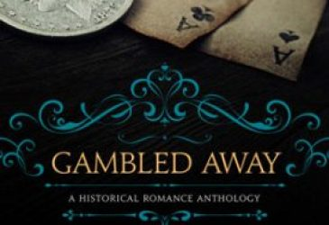 Gambled Away by Rose Lerner, Jeannie Lin, Isabel Cooper, Joanna Bourne, and Molly O'Keefe #Review