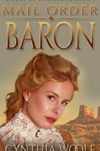 Mail Order Baron by Cynthia Woolf