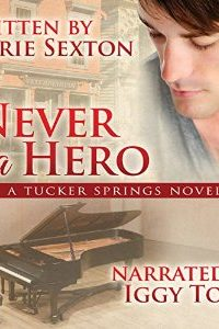 Never a Hero by Marie Sexton
