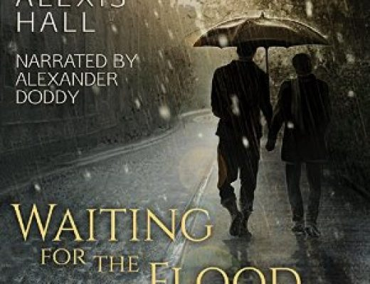 Waiting for the Flood by Alexis Hall #AudioReview #AfternoonDelight