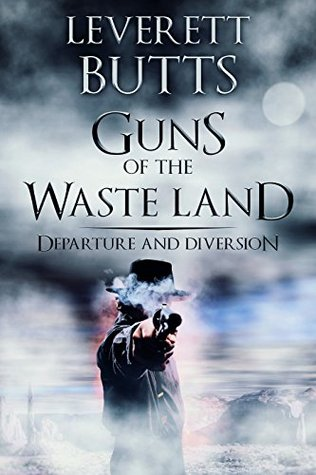Guns of the Wastelands by Leverett Butts