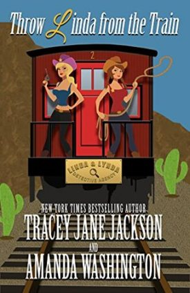 Throw Linda From the Train by Amanda Washington, Tracey Jane Jackson