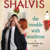 The Trouble with Mistletoe by Jill Shalvis #Review #Excerpt