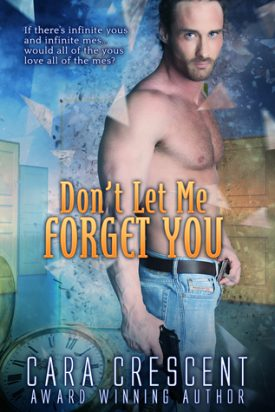 Don't Let Me Forget You by Cara Crescent
