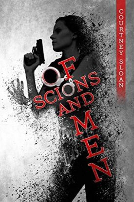 Of Scions and Men by Courtney Sloan