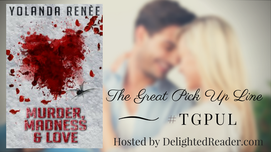 Murder, Madness & Love by Yolanda Renee #TGPUL