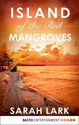 Island of the Red Mangroves by Sarah Lark